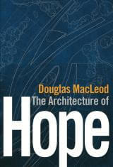 The cover of The Architecture of Hope by Douglas MacLeod